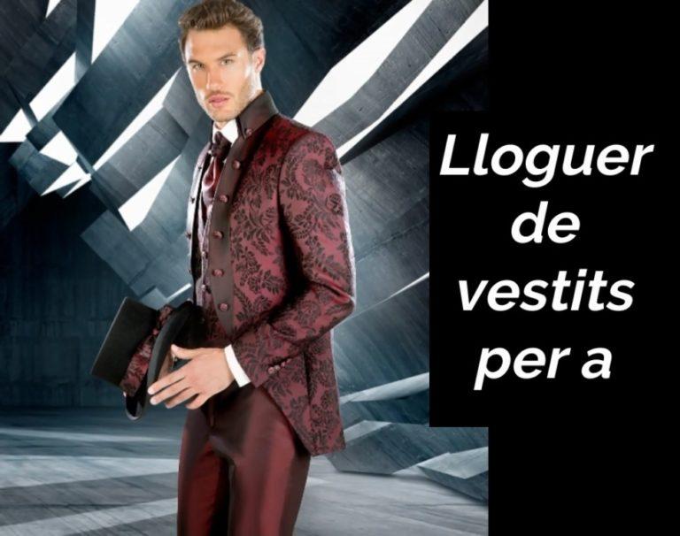 alquiler trajes, alquiler esmoquin, alquiler jaqué, alquiler frac, alquiler ropa hombre en lleida